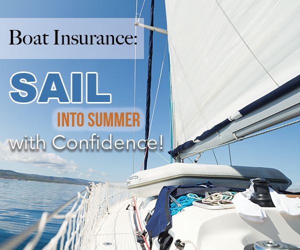 Boat Insurance: Sail into Summer with Confidence