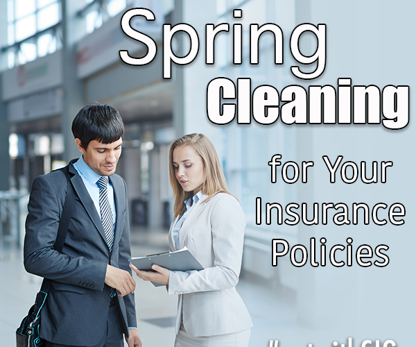 Why Spring Cleaning Should Apply to Your Insurance Policy